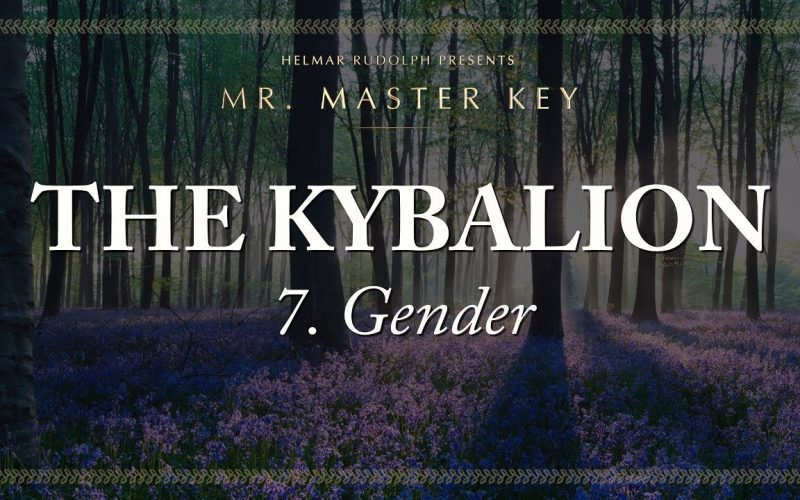 The Kybalion: 7. Gender - Which approach is appropriate? | Helmar Rudolph