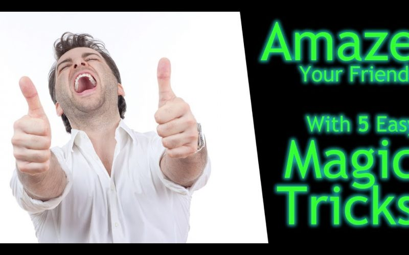 Five Easy Magic Tricks to Fool Your Friends - Learn How to Amaze