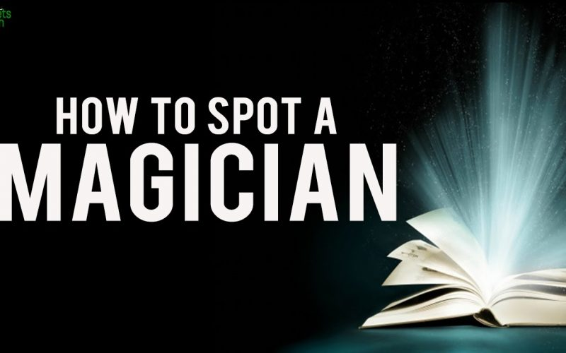 How To Spot A Magician