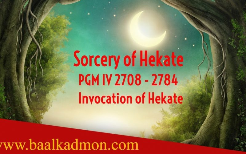 Sorcery of Hekate - PGM IV  2708 -  2784    Invocation of Hekate